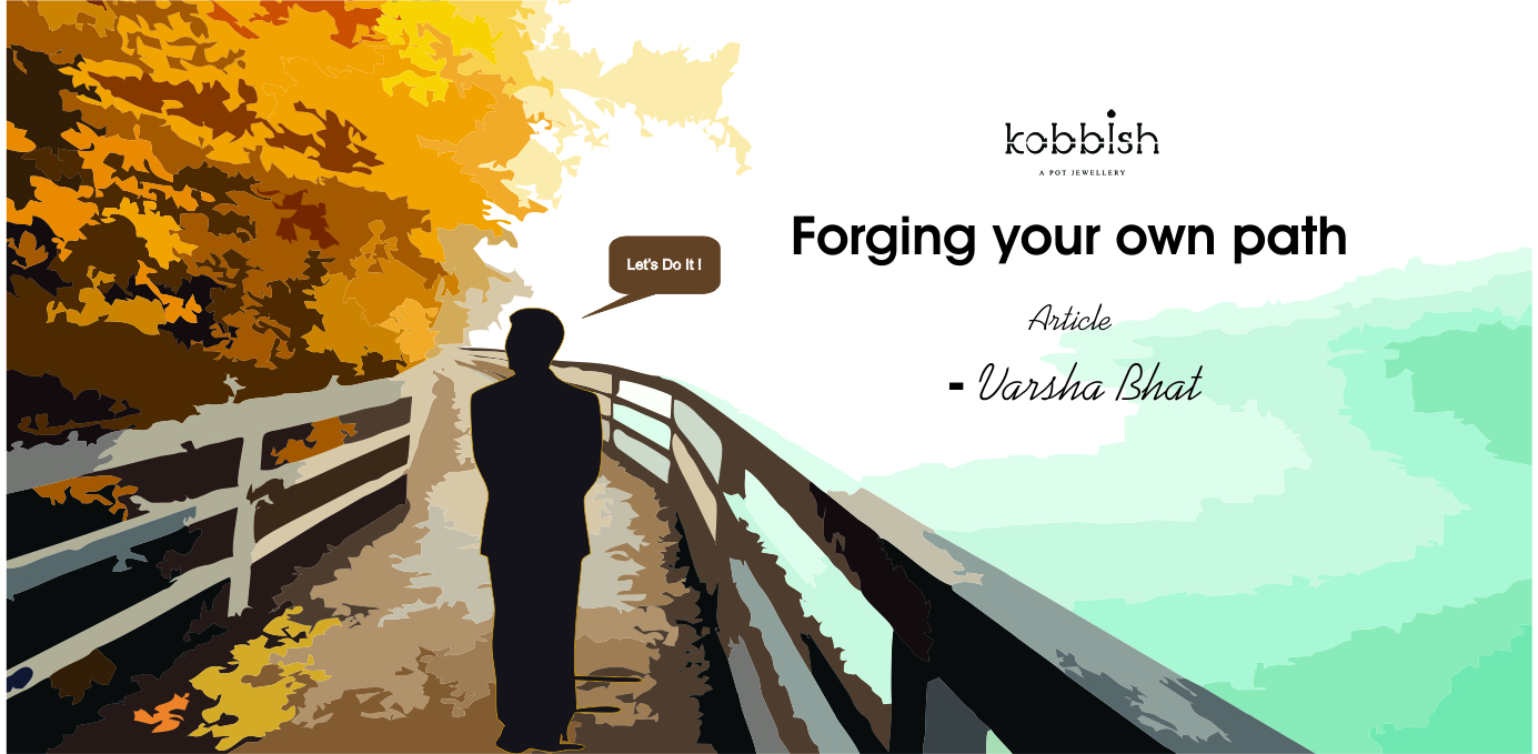 Forging Your Own Path